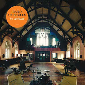 Band Of Skulls ‎– By Default LP