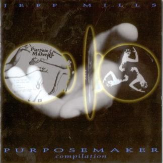 Jeff Mills – Purpose Maker Compilation LP