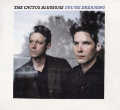 The Cactus Blossom YouRe Dreaming CD