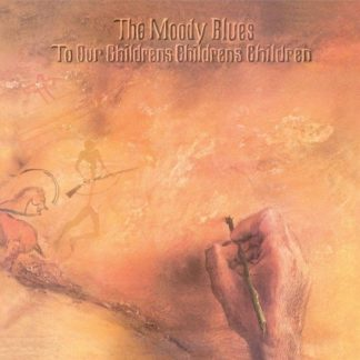 The Moody Blues To Our Childrens Childrens Childr