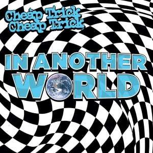 Cheap Trick In Another World CD