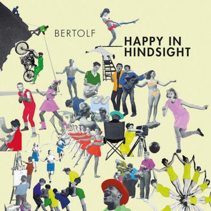 BERTOLF-HAPPY-IN-HINDSIGHT