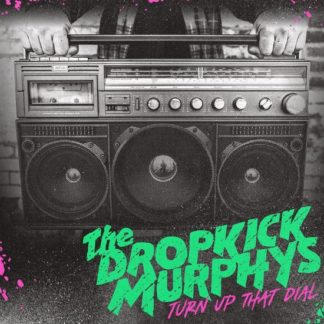 Dropkick Murphys Turn Up That Dial LP