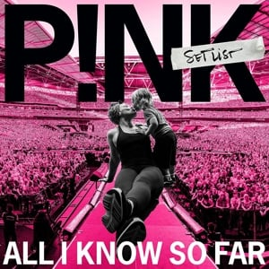 P!Nk (Pink) - All I Know So Far- Setlist (CD)