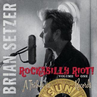 Rockabilly Riot! Volume One- A Tribute To Sun Records Brian Setzer