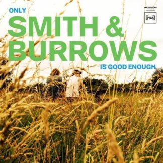 Smith and Burrows Only Smith Burrows Is Good Enough LP